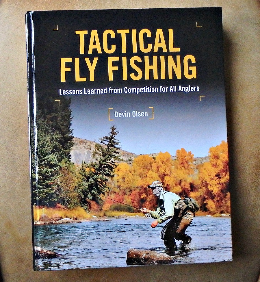 """""""Tactical Fly Fishing""""- a Book Review"""